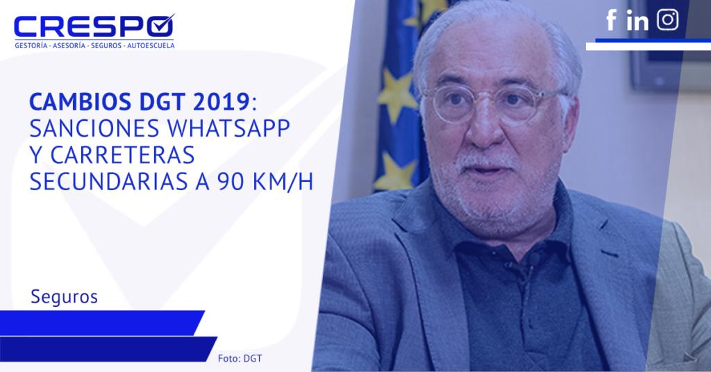 Cambios DGT 2019: sanciones Whatsapp y carreteras secundarias a 90 km/h