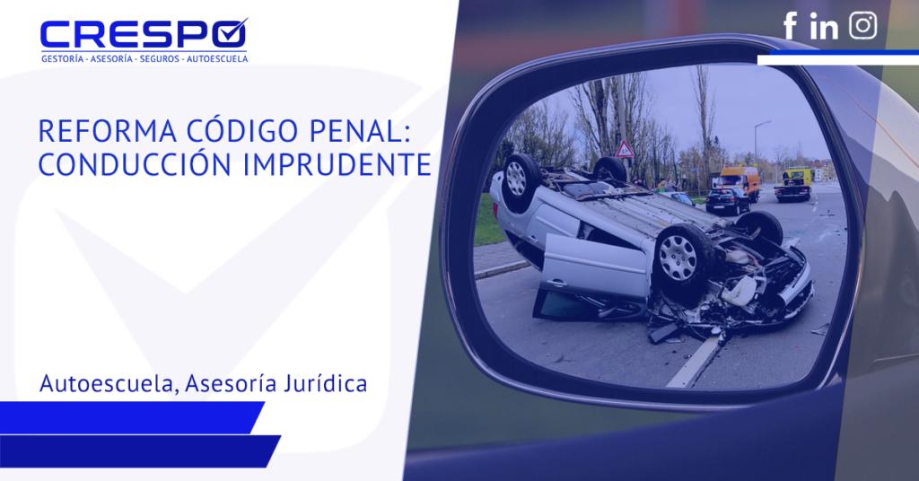 Reforma Código Penal: conducción imprudente